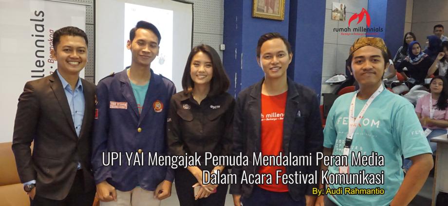 UPI YAI Mengajak Pemuda Mendalami Peran Media Dalam Acara Festival Komunikasi